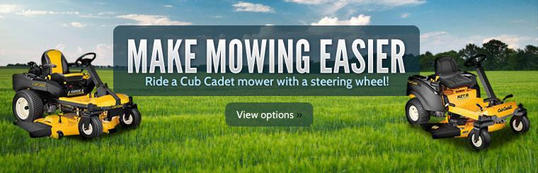 Make mowing easier and ride a Cub Cadet mower with a steering wheel! Click here to view our showcase.