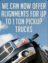 We can now offer alignments for up to 1 Ton pickup trucks.