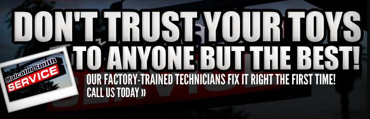 Don't trust your toys to anyone but the best, our factory-trained technicians fix it right the first time! Call us today, and click here to view our service information.