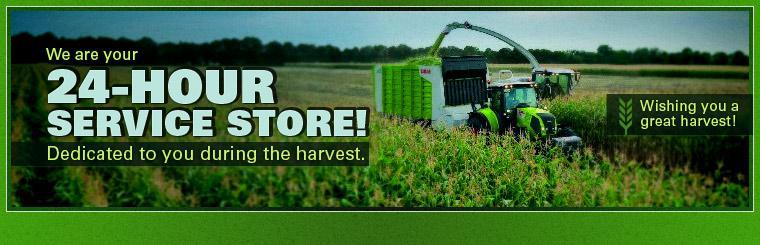 We are your 24-Hour Service Store, dedicated to you during the harvest.