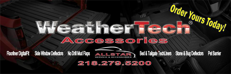 Order Your Weathertech Accessories today! 218.279.5200