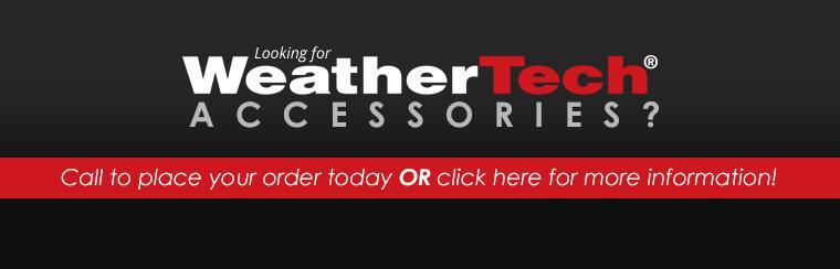 WeatherTech® Accessories: Call to place your order today or click here for more information!