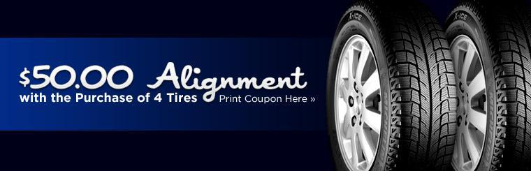 $50.00 Alignment with the Purchase of 4 Tires: Click here to print the coupon.