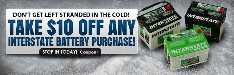 Don't get left stranded in the cold! Take $10 off any Interstate Battery purchase! Stop in today! Click here for a coupon.