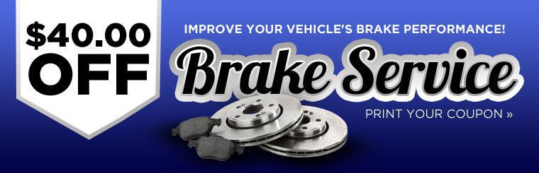 Improve your vehicle's brake performance with $40.00 off brake service! Click here to print your coupon.