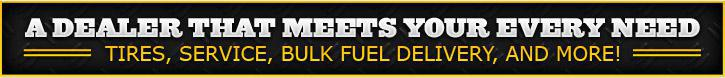 A dealer that meets your every need - tires, service, bulk fuel delivery, and more!