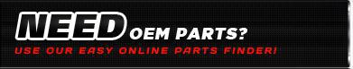 Need OEM Parts? Use our easy online parts finder!
