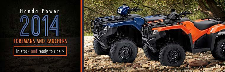 The 2014 Honda Foreman and Rancher ATVs are in stock and ready to ride.