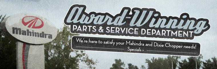 We're here to satisfy your Mahindra and Dixie Chopper needs! We have an award-winning service department. Click here to check out our specials.