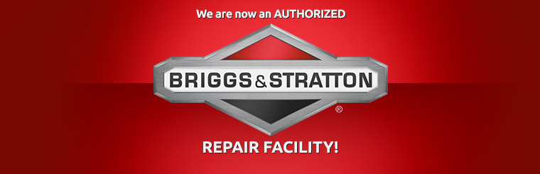 We are now an authorized Briggs & Stratton repair facility! Click here to view our showcase.
