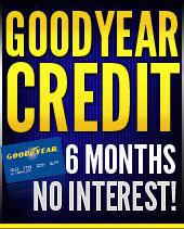 Goodyear Credit 6 Months No Interest!
