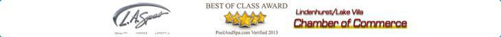 We carry L.A. Spas. We received the Best of Class award from PoolAndSpa.com in 2011! We are affiliated with the Lindenhurst-Lake Villa Chamber of Commerce.
