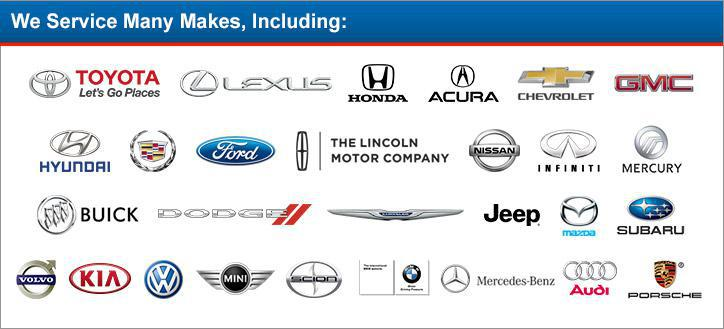We service many makes, including Toyota, Lexus, Honda, Acura, Chevrolet, GMC, Hyundai, Cadillac, Ford, Lincoln, Nissan, Infiniti, Mercury, Buick, Dodge, Chrysler, Jeep, Mazda, Subaru, Volvo, Kia, Volkswagen, Mini Cooper, Scion, BMW, Mercedes, Audi, and Porsche.