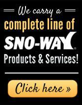 We carry a complete line of SNO-WAY Products & Services!  Click here »