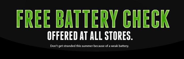 Get a free battery check, offered at all stores! Click here for locations.