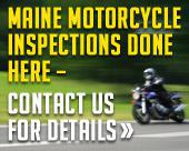 Maine Motorcycle Inspections Done Here - Contact Us for Details