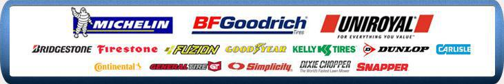We carry products from Michelin®, BFGoodrich®, Uniroyal®, Bridgestone, Firestone, Fuzion, Goodyear, Kelly, Dunlop, Carlisle, Continental, General, Simplicity,  Dixie Chopper, and Snapper.