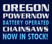 Oregon PowerNow battery operated chainsaws now in stock!
