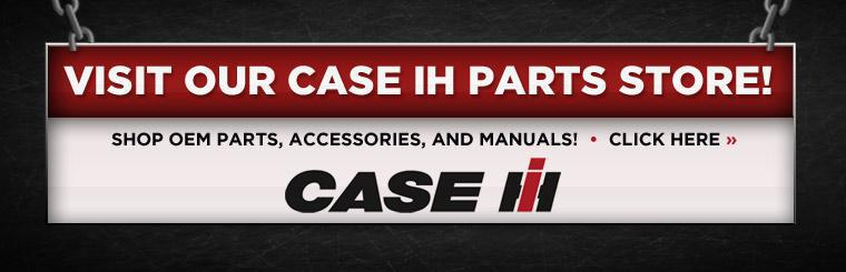 Visit our Case IH parts store! Click here to shop OEM parts, accessories, and manuals.