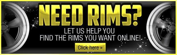 Need rims? Let us help you find the rims you want online!