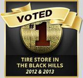 Voted #1 Tire Store in the Black Hills - 2012 & 2013!