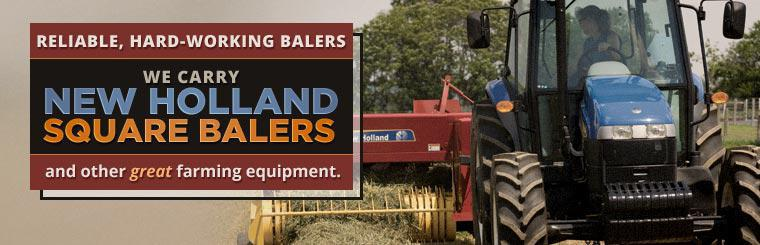 We carry New Holland square balers and other great farming equipment. Contact us for details.