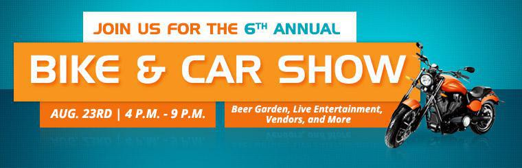 Join us for the 6th Annual Bike & Car Show on August 23rd! Contact us for details.
