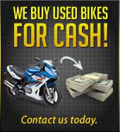 We buy used bikes for CASH! Contact us today.