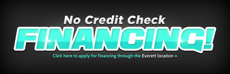 Click here to apply for no credit check financing through the Everett location!