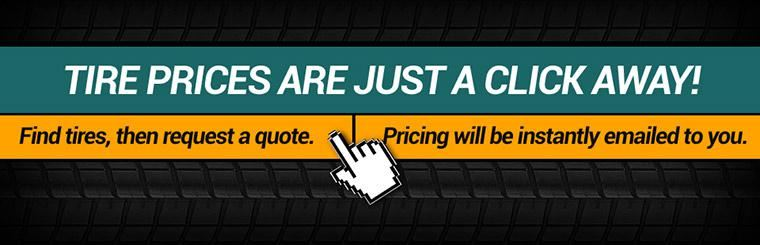 Tire prices are just a click away.  Get instant quote.  Click here to view our selection.