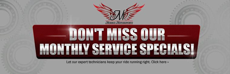 Don't miss our monthly service specials. Let our expert technicians keep your ride running right. Click here for coupons.