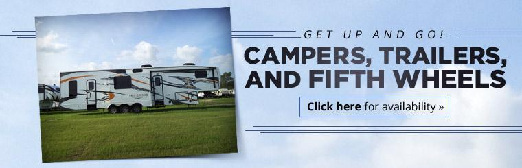 Campers, Trailers, and Fifth Wheels: Click here for availability.