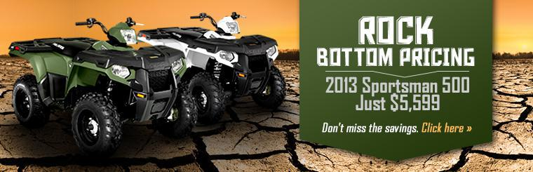 Rock Bottom Pricing on the 2013 Polaris Sportsman 500: Get yours for just $5,599!