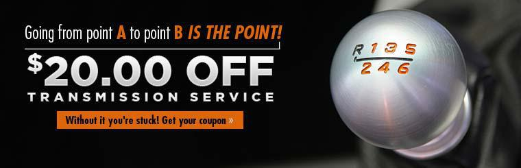 Get $20.00 off transmission service! Click here for your coupon.