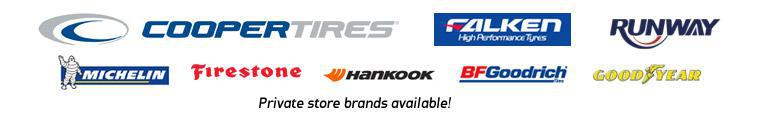 We carry products from Cooper, Falken, Runway, Michelin®, Firestone, Hankook, BFGoodrich®, and Goodyear. Private store brands are also available!