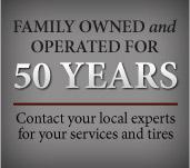 Family Owned and Operated for 50 Years. Contact your local experts for your services and tires.