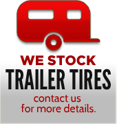 We stock Trailer Tires - contact us for more details.
