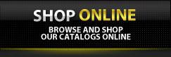 Shop Online: Browse and shop our catalogs online.