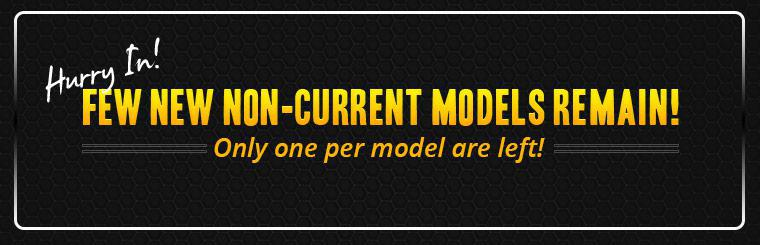 Hurry in as few non-current models remain!