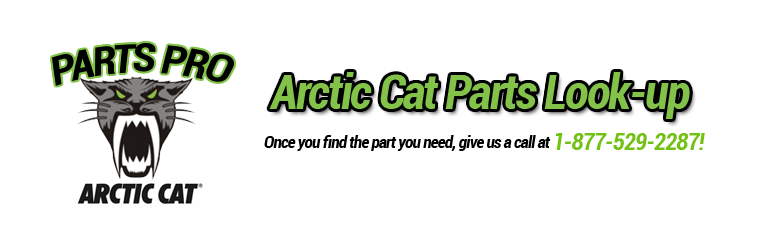 Arctic Cat Parts Lookup: Once you find the part you need, give us a call at 1-877-529-2287! Click here to browse.