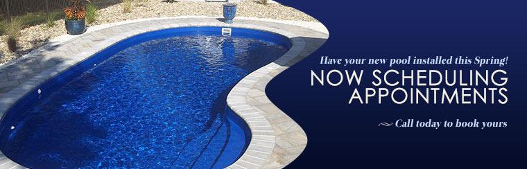 Have your new pool installed this spring! Now scheduling appointments. Call today to book yours.