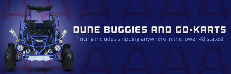Dune Buggies and Go-Karts: Pricing includes shipping anywhere in the lower 48 states!