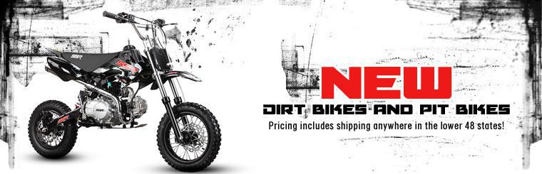 New Dirt Bikes and Pit Bikes: Pricing includes shipping anywhere in the lower 48 states!
