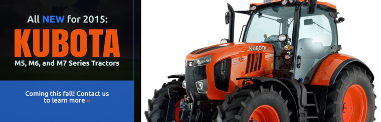 The 2015 Kubota M5, M6, and M7 Series tractors are coming this fall! Contact us to learn more.
