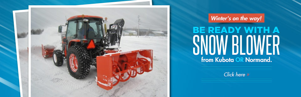 Winter's on the way! Be ready with a snow blower from Kubota or Normand.
