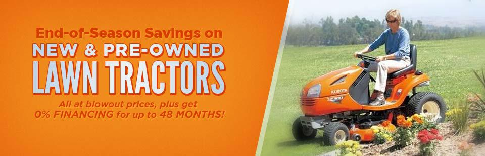 End-of-Season Savings on New & Pre-Owned Lawn Tractors: All at blowout prices, plus get 0% financing for up to 48 months!
