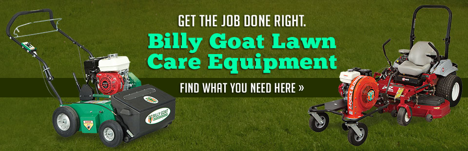 Billy Goat Lawn Care Equipment: Get the job done right! Click here to find what you need.