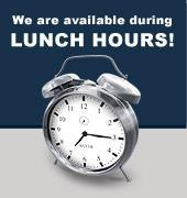 We are available during lunch hours!