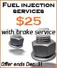 Fuel injection services only $25 with brake service. Offer ends December 31.