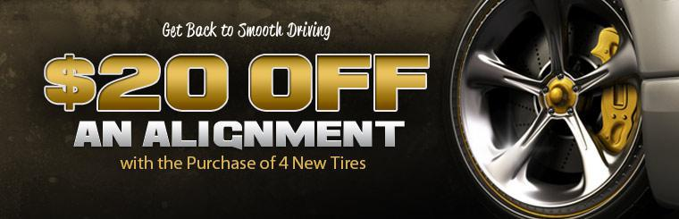 Get $20.00 off an alignment with the purchase of 4 new tires!
